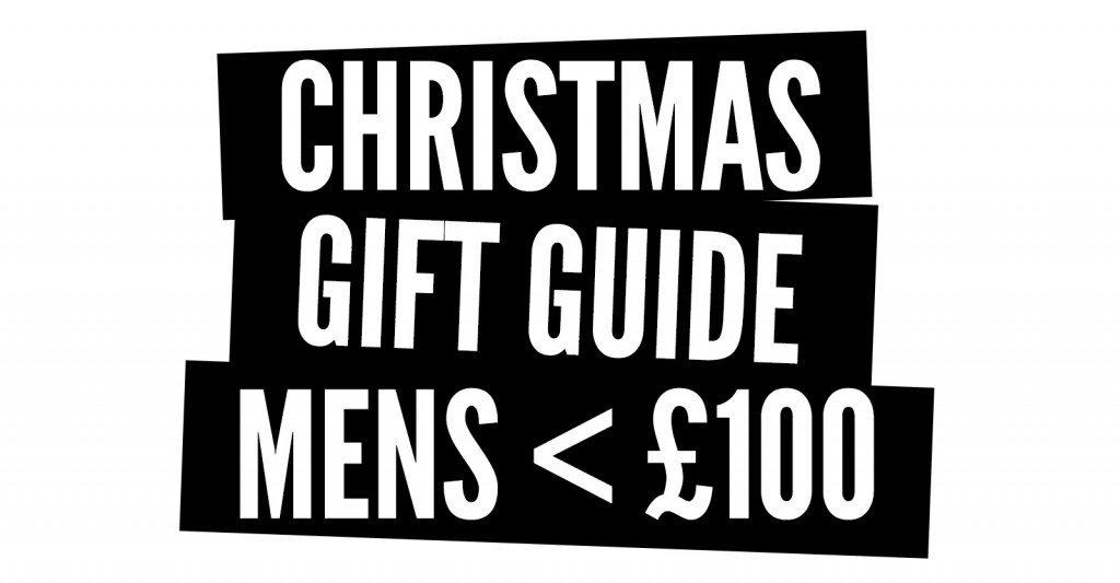 MENS CHRISTMAS GIFT GUIDE <£100